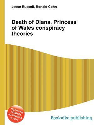 Death of Diana, Princess of Wales Conspiracy Theories Jesse Russell