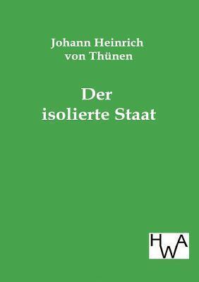 Der Isolierte Staat Johann Heinrich Von Th Nen