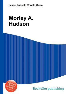 Morley A. Hudson Jesse Russell