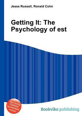 Getting It: The Psychology of Est Jesse Russell
