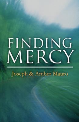 Finding Mercy Joseph Mauro