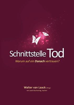 Schnittstelle Tod  by  Walter van Laack