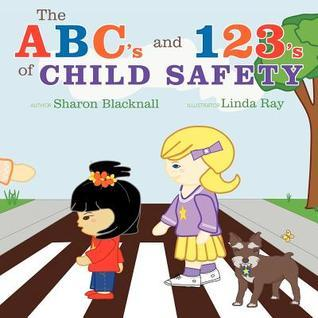 The ABCs and 123s of Child Safety  by  Sharon Blacknall