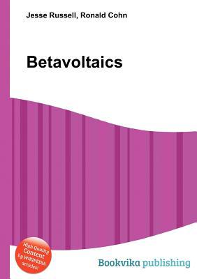 Betavoltaics  by  Jesse Russell