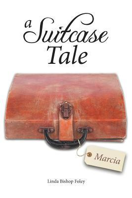 A Suitcase Tale: Marcia  by  Linda Bishop Foley