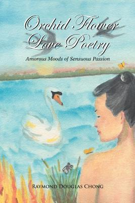 Plum Blossom Love Poetry: Between Dragon Village and Gold Mountain  by  Raymond Douglas Chong