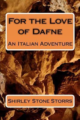 For the Love of Dafne Shirley Stone Storrs