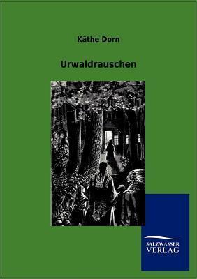 Urwaldrauschen K the Dorn