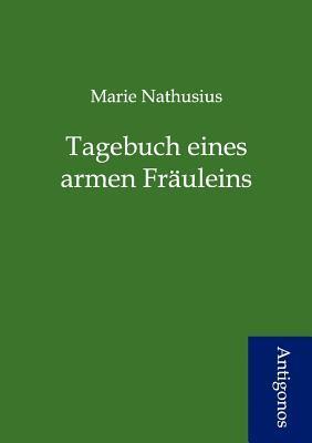 Tagebuch Eines Armen Fr Uleins  by  Marie Nathusius