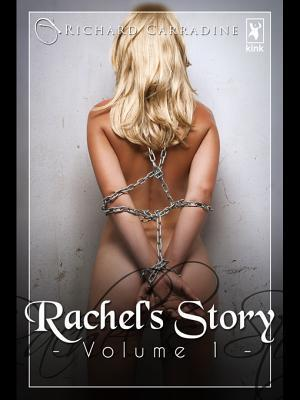 Rachels Story - Volume 1  by  Richard Carradine
