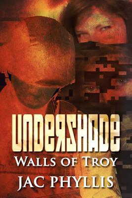 Undershade: Walls of Troy  by  Jac Phyllis