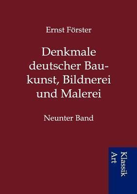Denkmale Deutscher Baukunst, Bildnerei Und Malerei Ernst Förster