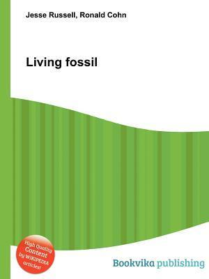 Living Fossil  by  Jesse Russell