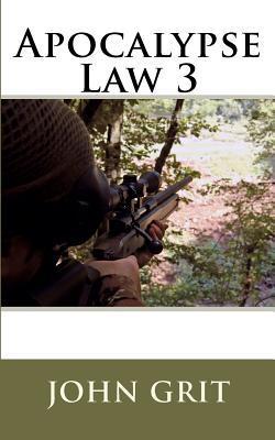 Apocalypse Law 3  by  John Grit