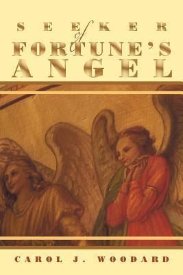 Seeker of Fortunes Angel  by  Carol J. Woodard
