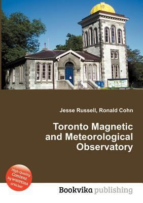Toronto Magnetic and Meteorological Observatory Jesse Russell
