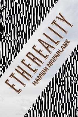 Ethereality  by  Hamish McFarlane