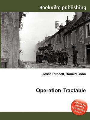 Operation Tractable  by  Jesse Russell