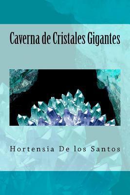 Caverna de Cristales Gigantes Hortensia De Los Santos