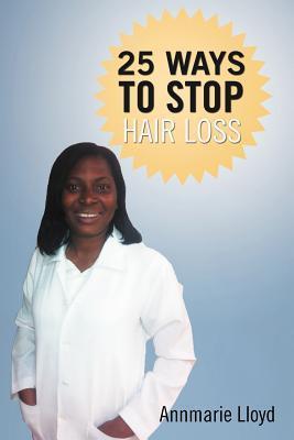 25 Ways to Stop Hair Loss Annmarie Lloyd