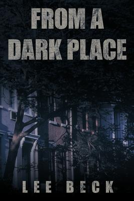 From a Dark Place Lee Beck