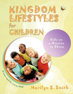 Kingdom Lifestyles for Children: Kingdom Lifestyles for Successful Living  by  Marilyn Smith