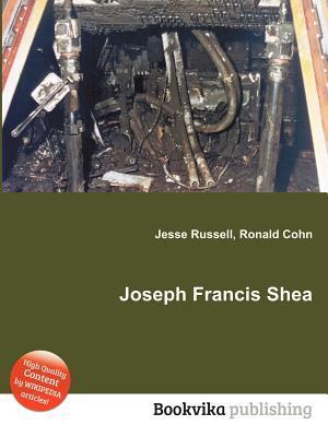 Joseph Francis Shea  by  Jesse Russell