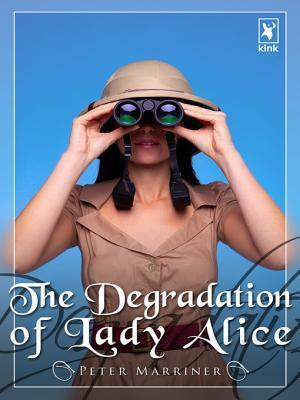 The Degradation of Lady Alice Peter Marriner