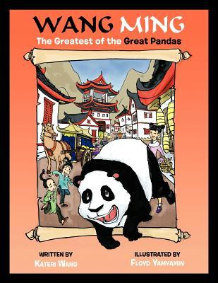 Wang Ming : The Greatest of the Great Pandas Kateri Wang