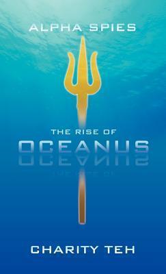 The Rise of Oceanus Charity Teh