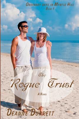 The Rogue Trust Deanne Durrett