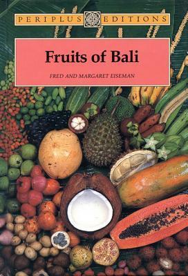 Fruits of Bali Fred B. Eiseman Jr.