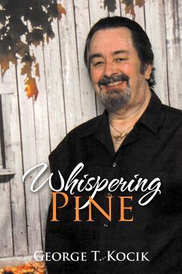 Whispering Pine  by  George T. Kocik