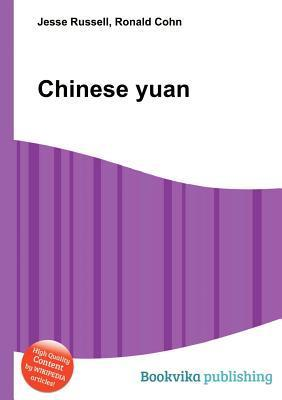 Chinese Yuan  by  Jesse Russell