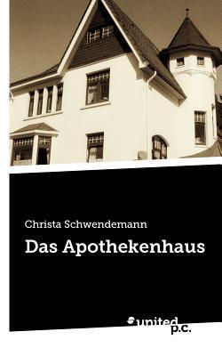 Das Apothekenhaus  by  Christa Schwendemann