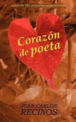 Corazon de Poeta  by  Juan Carlos Recinos