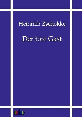 Der Tote Gast Heinrich Zschokke