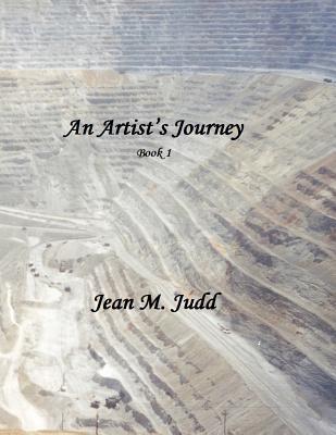 An Artists Journey: Book 1 Jean M. Judd