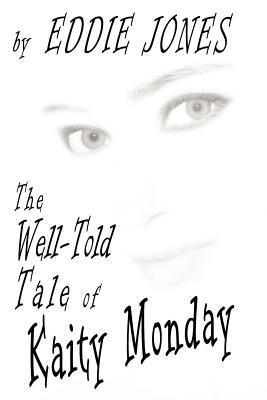 The Well-Told Tale of Kaity Monday Eddie  Jones