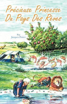 PR Cieuse Princesse Du Pays Des R Ves  by  Jacques Prince