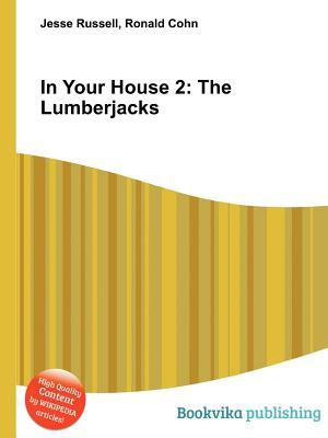 In Your House 2: The Lumberjacks  by  Jesse Russell