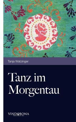 Tanz Im Morgentau Tanja Watzinger