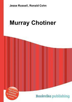 Murray Chotiner  by  Jesse Russell