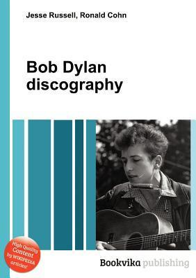 Bob Dylan Discography Jesse Russell