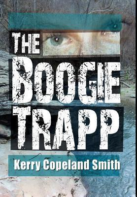 The Boogie Trapp  by  Kerry Copeland Smith