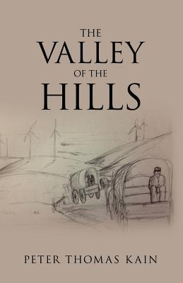 The Valley of the Hills Peter Thomas Kain