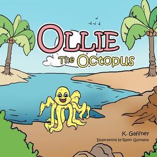 Ollie the Octopus K. Gaffney