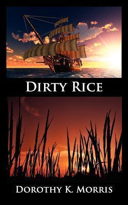 Dirty Rice  by  Dorothy K. Morris