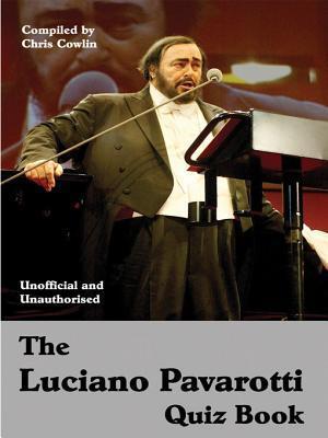 The Luciano Pavarotti Quiz Book Chris Cowlin