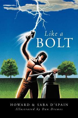 Like a Bolt  by  Howard & Sara DSpain